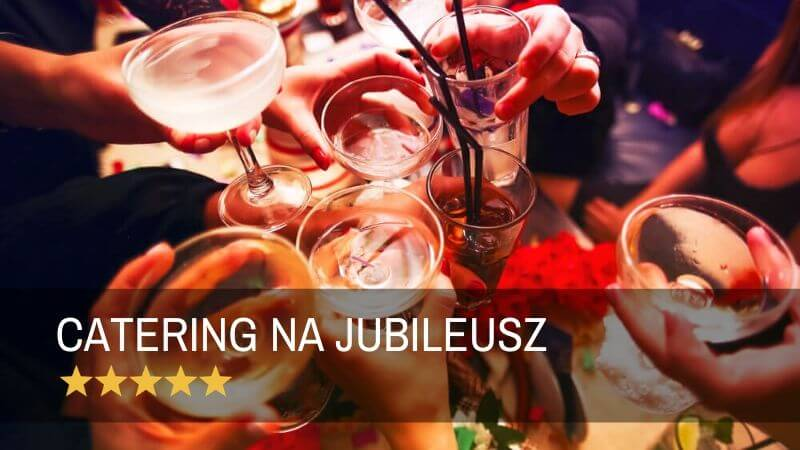Catering na jubileusz